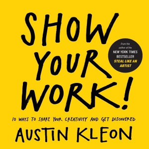 Show-Your-Work-By-Austin-Kleon